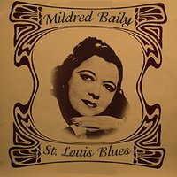 St. Louis Blues — Mildred Bailey