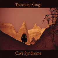 Cave Syndrome — Transient Songs