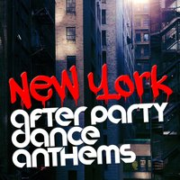 New York After Party: Dance Anthems — Dance Hits 2015, Dance Party DJ, Dance Hits 2015|Dance Party DJ