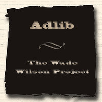 The Wade Wilson Project — Adlib
