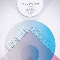 Higher Ground — Zoohacker, Judie Jay
