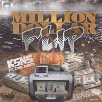 Million Dollar Flip (feat. Jose Guapo) — Jose Guapo, KSnS