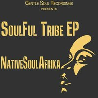 SoulFul Tribe EP — NativeSoulAfrika