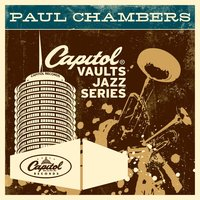 The Capitol Vaults Jazz Series — Paul Chambers