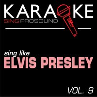 Karaoke in the Style of Elvis, Vol. 9 — Karaoke