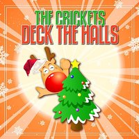 Deck The Halls — The Crickets