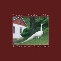 A Taste of Freedom — Dana Radcliffe