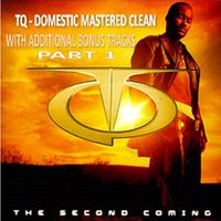 Tq the Second Coming Domestic Clean With Bonus Tracks Part 1 — Tq