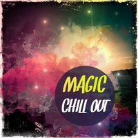 Magic Chill out, Vol. 1 — сборник