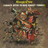 Plays Crazy Tunes — Crazy Otto