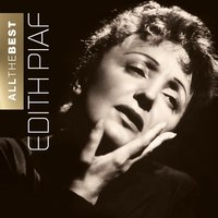 Edith Piaf - All The Best — Edith Piaf