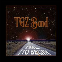 Time to Begin — TGZ Band