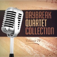 Daybreak Quartet Collection, Vol. IV — Daybreak Quartet