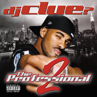 The Professional 2 — DJ Clue