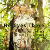 No Eyes There — Angelina Luzi