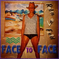 Face to Face — Robin Lee Field