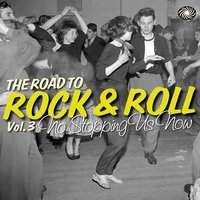 The Road to Rock & Roll Vol. 3: No Stopping Us Now — сборник