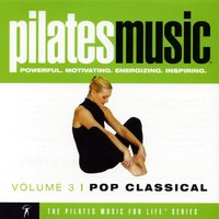 Pilates Music for Life, Vol. 3: Pop Classical — The Uptown Maestros