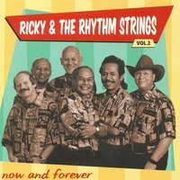 Now and Forever — Ricky & The Rhythm Strings