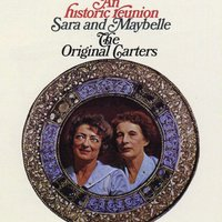 An Historic Reunion — Maybelle Carter, Sara Carter, Sara & Maybelle Carter