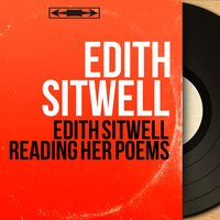 Edith Sitwell Reading Her Poems — Edith Sitwell