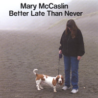 Better Late Than Never — Mary McCaslin