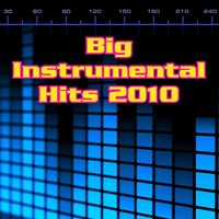 Big Instrumental Hits 2010 — Top Of The Charts Music Crew