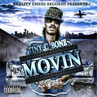 Movin — Tiny C Bone