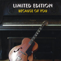 Because of You — Limited Edition