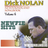 Newfoundland Songbook, Vol. 6 — Dick Nolan