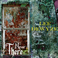 Never There — Lee DeWyze