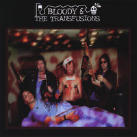 Bloody & The Transfusions — Bloody And The Transfusions