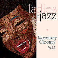 Ladies in Jazz - Rosemary Clooney Vol. 1 — Rosemary Clooney