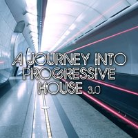 A Journey Into Progressive House 3.0 — сборник