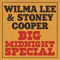 Big Midnight Special — Wilma Lee