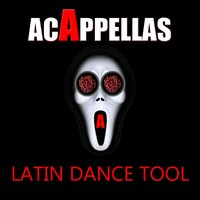 Acappellas: Latin Dance Tool — сборник