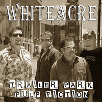Trailer Park Pulp Fiction — Whiteacre