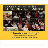 Tamborine Song — Danny Lemmon & The Big Squeeze