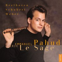 Beethoven, Schubert, Weber: Works for Flute and Piano — Emmanuel Pahud, Eric Le Sage, Emmanuel Pahud, Eric Le Sage, Emmanuel Pahud & Eric Le Sage, Людвиг ван Бетховен, Франц Шуберт, Карл Мария фон Вебер