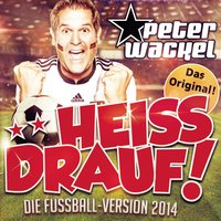 **Heiss drauf! — Peter Wackel