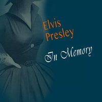 In Memory — Elvis Presley