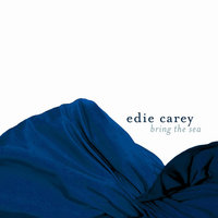 Bring the Sea — Edie Carey
