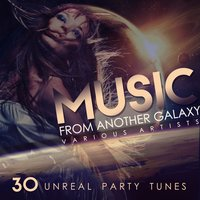 Music from Another Galaxy (30 Unreal Party Tunes) — сборник