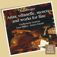 Kapsberger : Works for Soprano and Lute — Guillemette Laurens & Luca Pianca