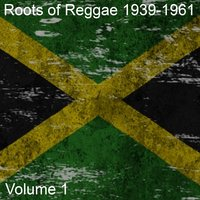 Roots of Reggae: 1939-1961, Vol. 1 — сборник
