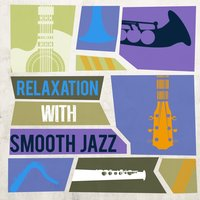 Relaxation with Smooth Jazz — Smooth Jazz, Smooth Jazz Spa, Smooth Jazz|Smooth Jazz Spa