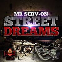 Street Dreams — Mr. Serv-On