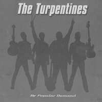 By Popular Demand — The Turpentines