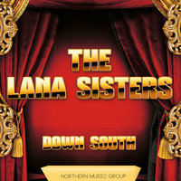 Down South — The Lana Sisters