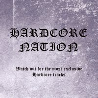 Hardcore Nation - Watch out for the Most Excl. Hc Tracks — сборник